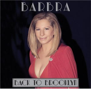 "Cover Art for Barbra's new live album and DVD ""Back To Brooklyn"""